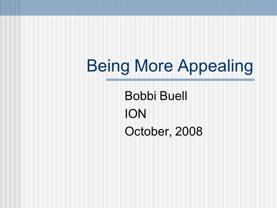 Being More Appealing Bobbi Buell ION October, 2008