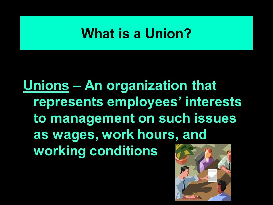 Why do Employee's Join Unions.