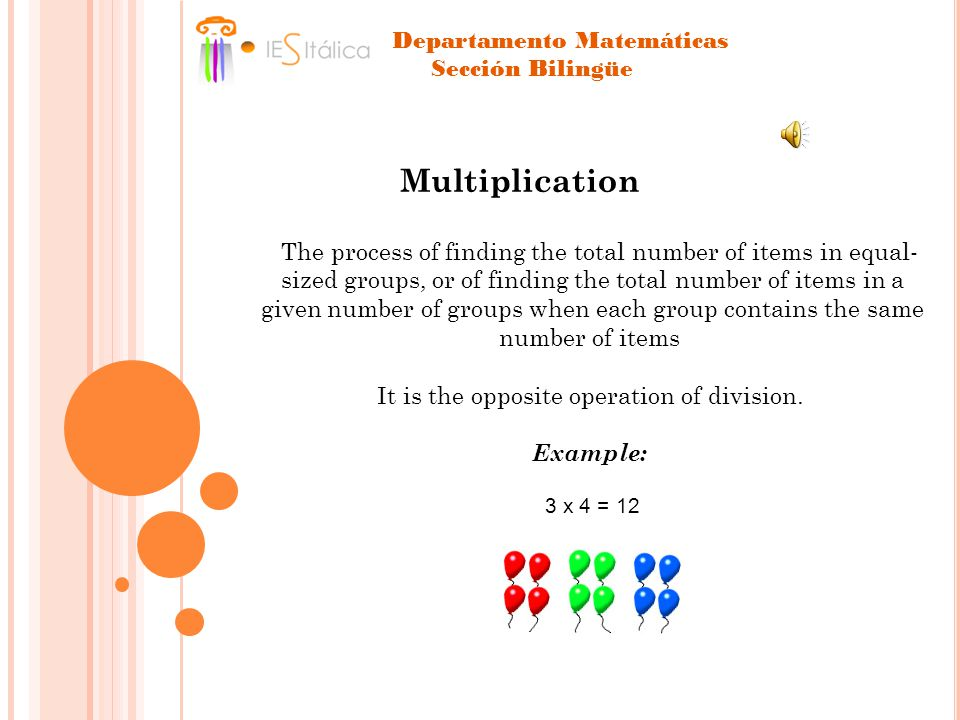 Multiplication The process of finding the total number of items in equal- sized groups, or of finding the total number of items in a given number of groups when each group contains the same number of items It is the opposite operation of division.