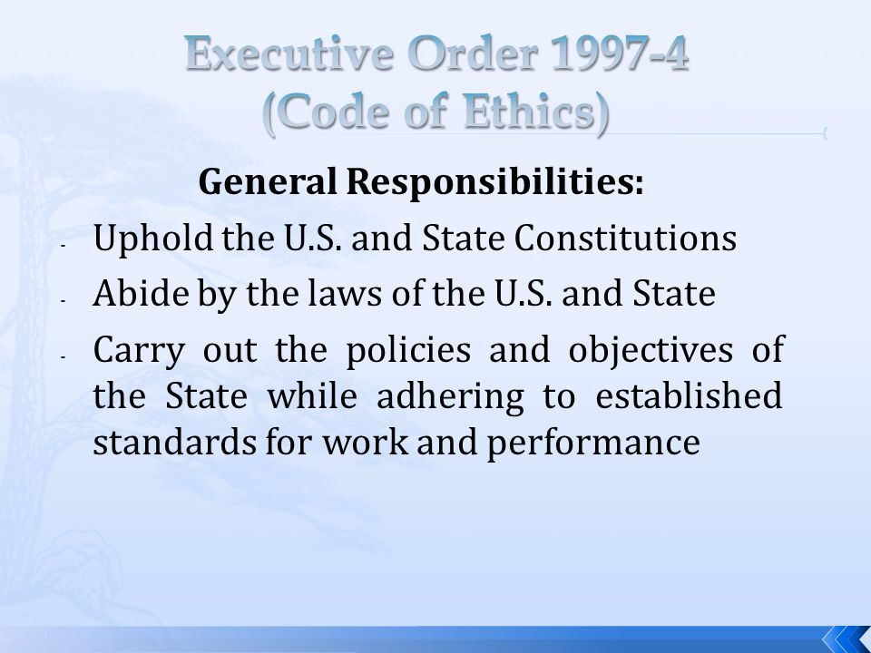 General Responsibilities: - Uphold the U.S. and State Constitutions - Abide by the laws of the U.S.
