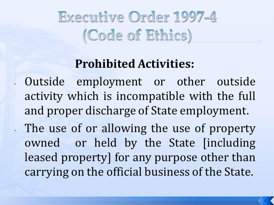 Prohibited Activities: - Outside employment or other outside activity which is incompatible with the full and proper discharge of State employment.