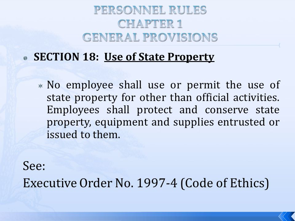  SECTION 18: Use of State Property  No employee shall use or permit the use of state property for other than official activities.