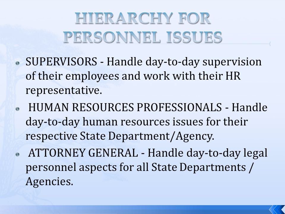  SUPERVISORS - Handle day-to-day supervision of their employees and work with their HR representative.