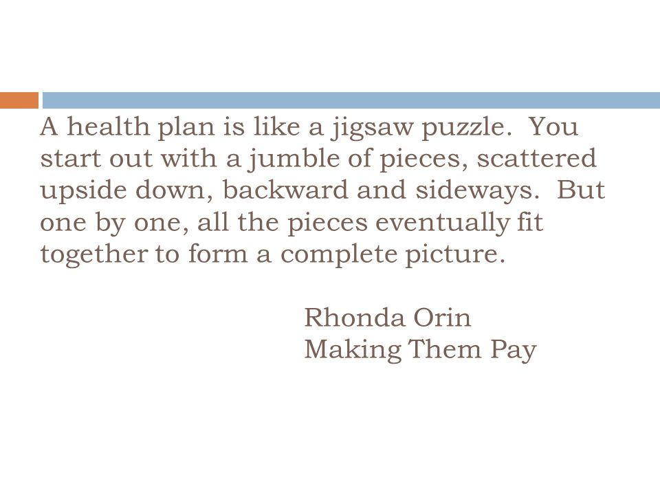 A health plan is like a jigsaw puzzle.