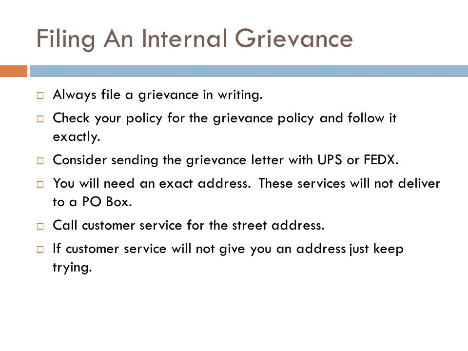 Filing An Internal Grievance  Always file a grievance in writing.