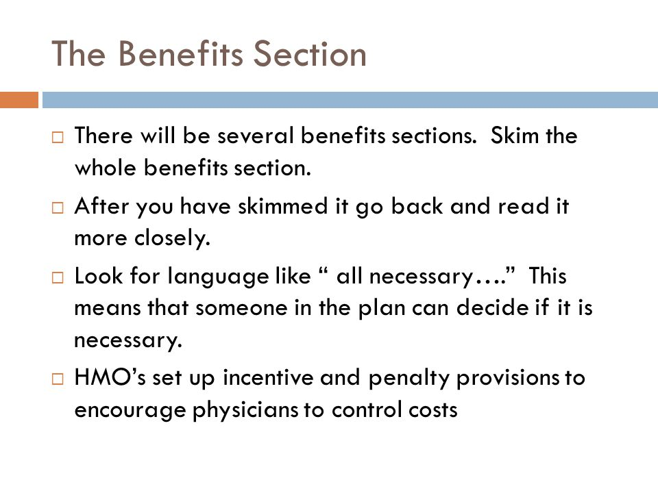 The Benefits Section  There will be several benefits sections.