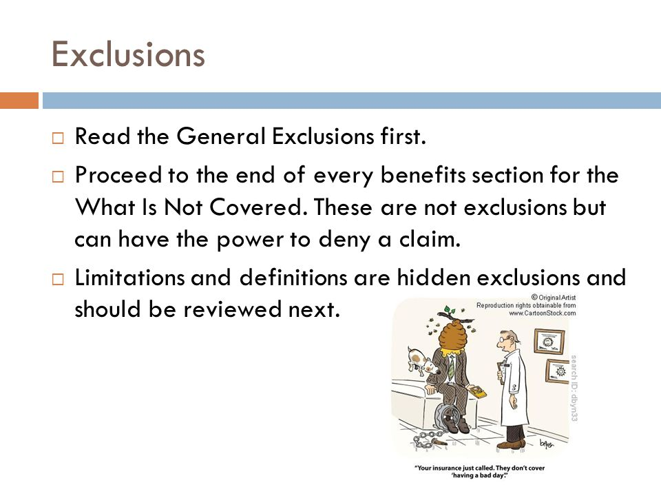 Exclusions  Read the General Exclusions first.