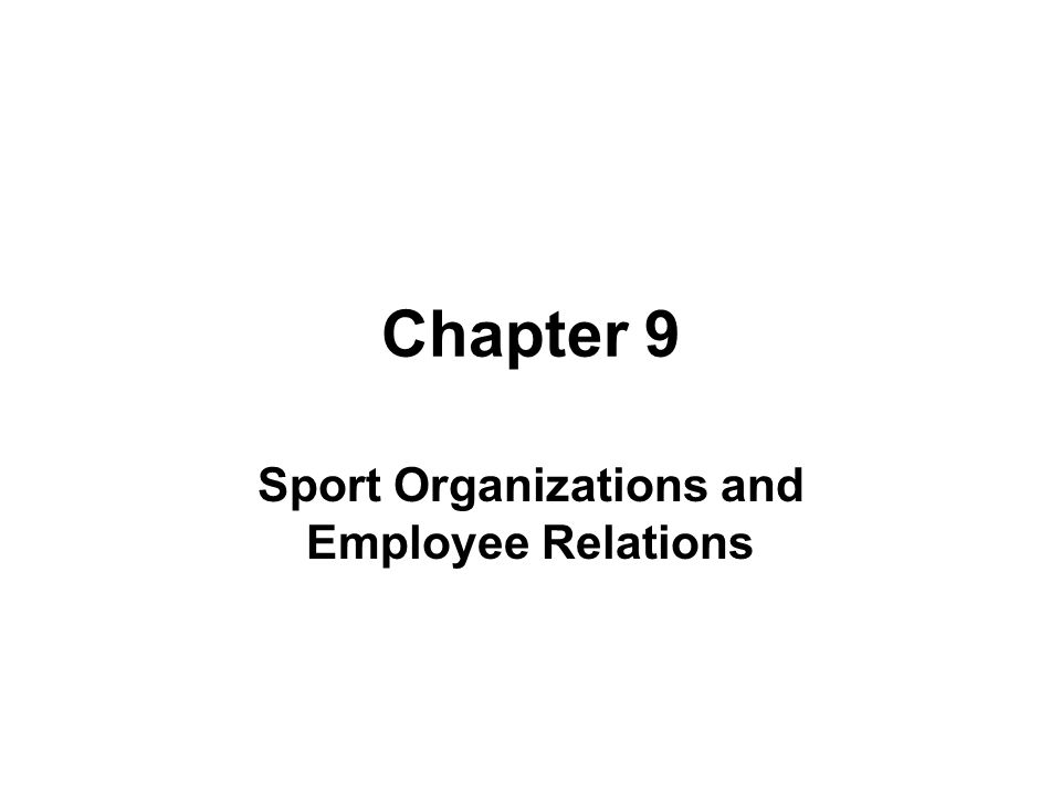 Chapter 9 Sport Organizations and Employee Relations
