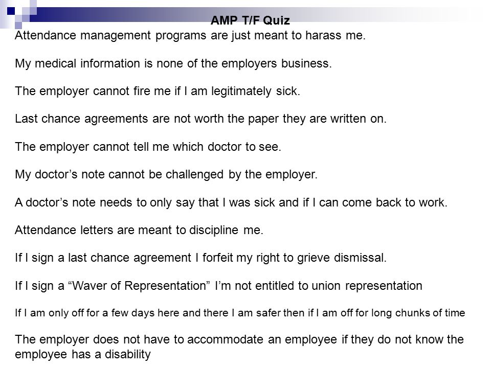 AMP T/F Quiz Attendance management programs are just meant to harass me.