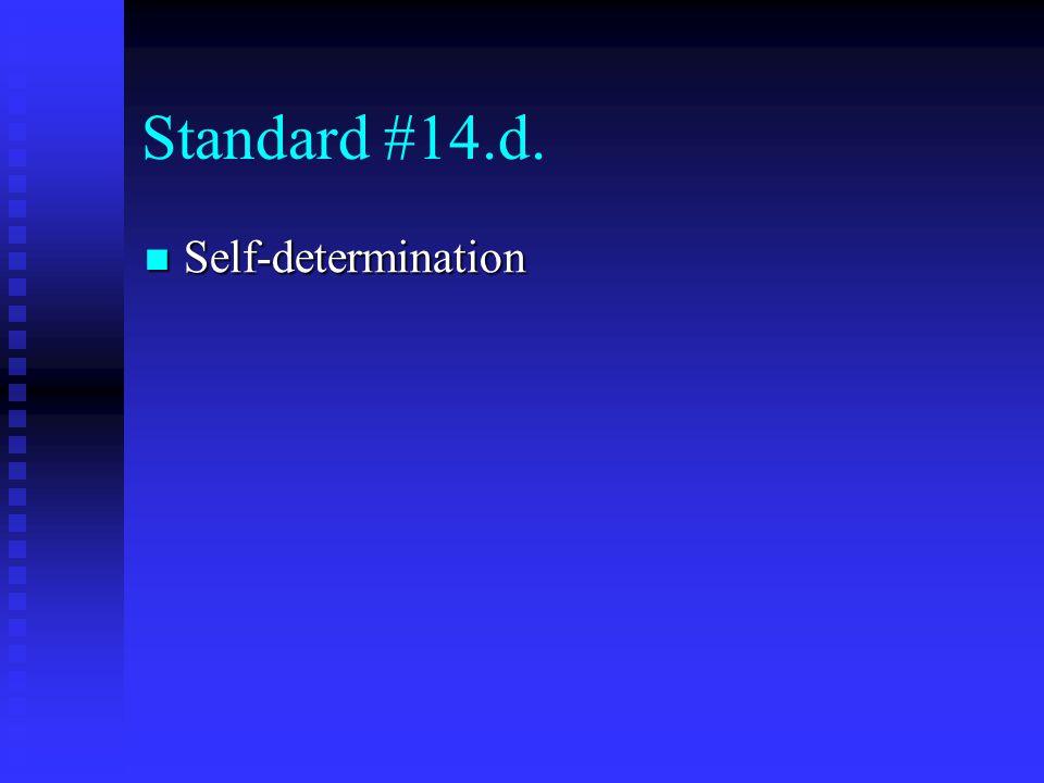 Standard #14.d. Self-determination Self-determination