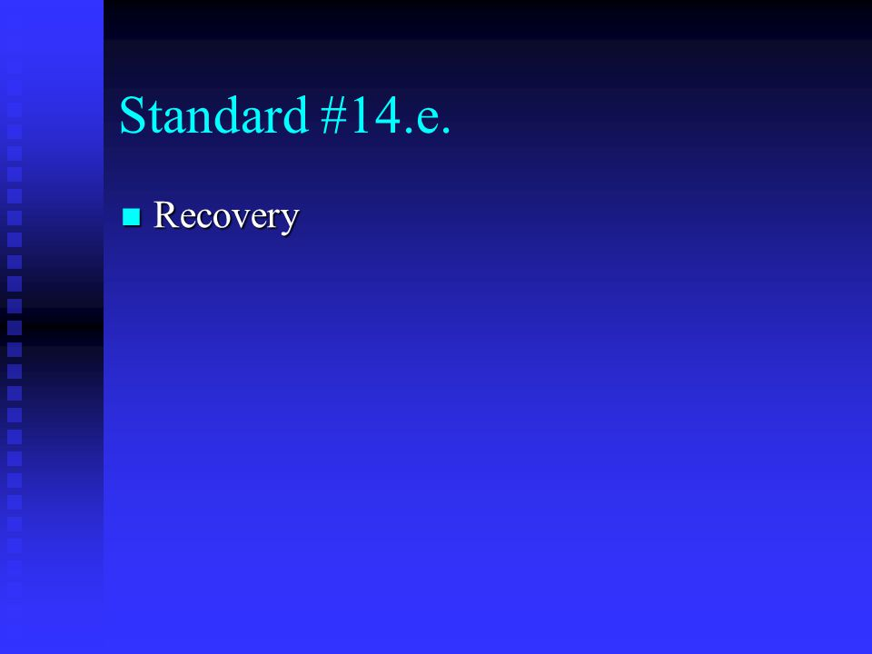 Standard #14.e. Recovery Recovery