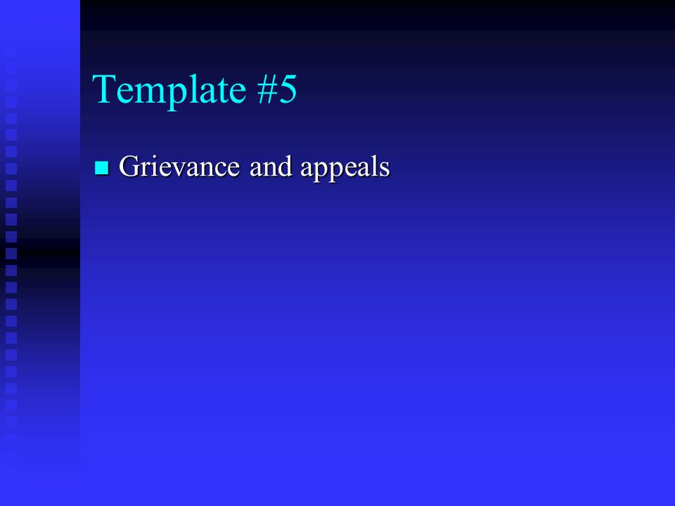 Template #5 Grievance and appeals Grievance and appeals