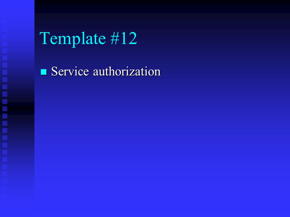 Template #12 Service authorization Service authorization