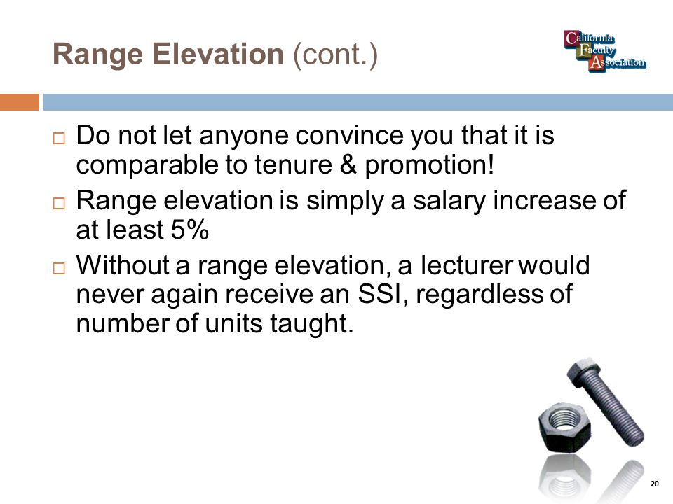 Range Elevation (cont.)  Do not let anyone convince you that it is comparable to tenure & promotion.