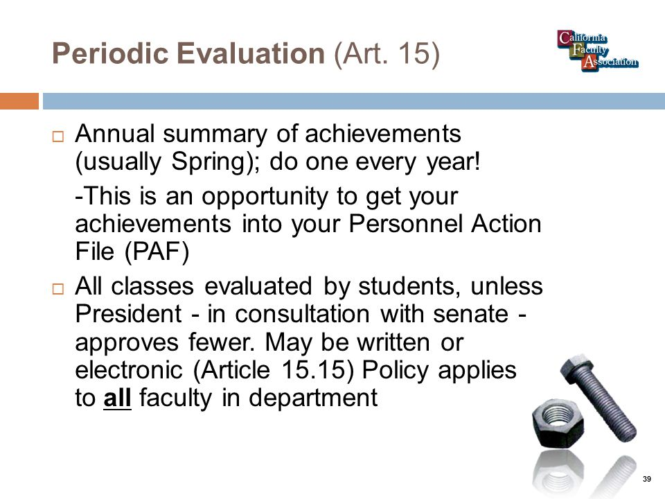 Periodic Evaluation (Art. 15)  Annual summary of achievements (usually Spring); do one every year.