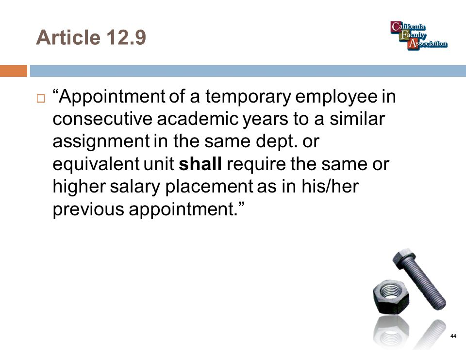 Article 12.9  Appointment of a temporary employee in consecutive academic years to a similar assignment in the same dept.