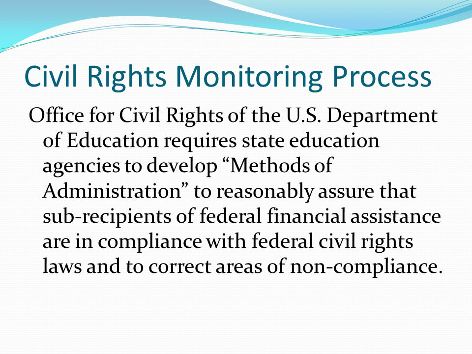 "Civil Rights Monitoring Process Office for Civil Rights of the U.S. Department of Education requires state education agencies to develop ""Methods of A"