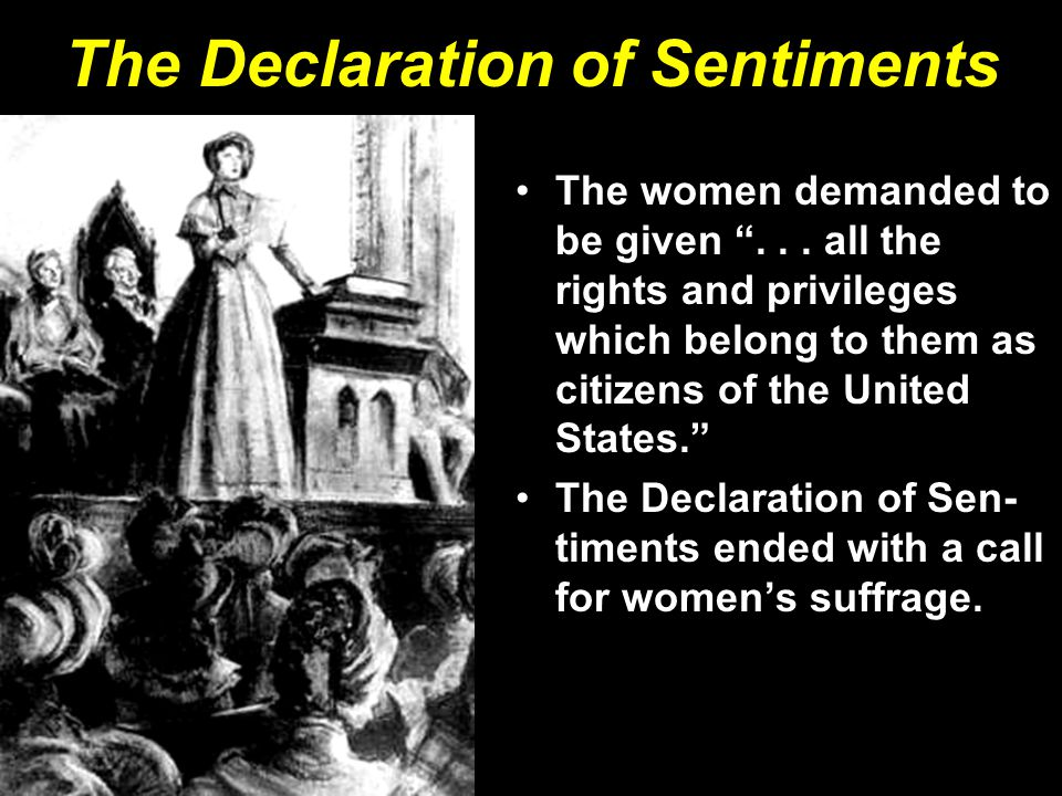 The Declaration of Sentiments The women demanded to be given ...