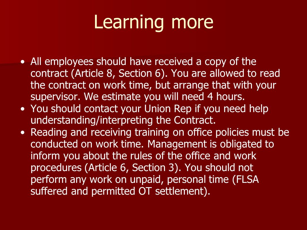 Learning more All employees should have received a copy of the contract (Article 8, Section 6).