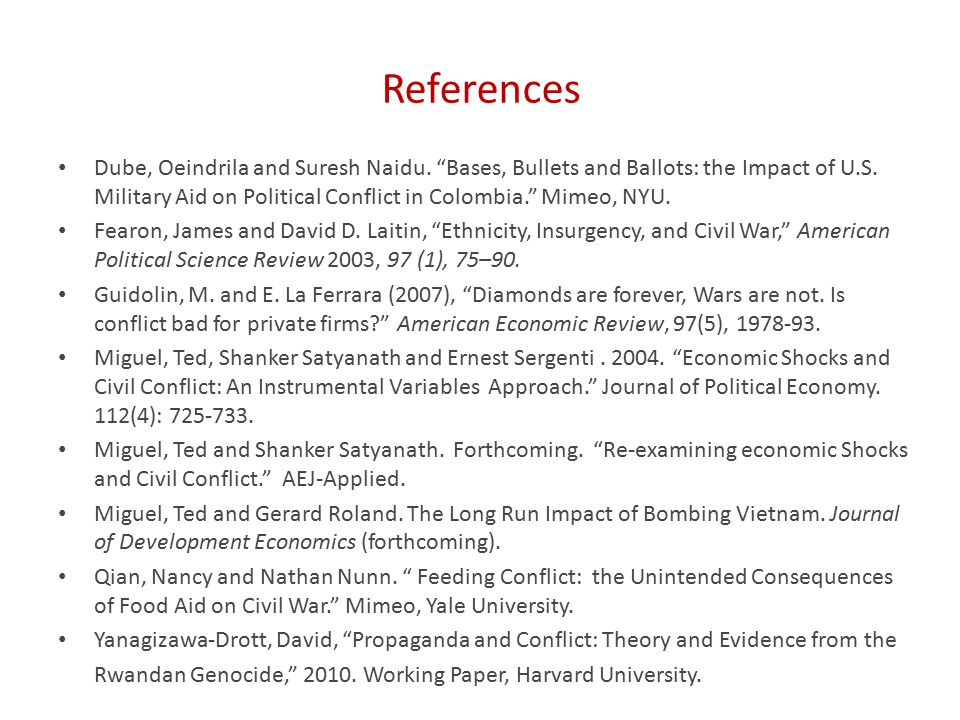 References Dube, Oeindrila and Suresh Naidu. Bases, Bullets and Ballots: the Impact of U.S.