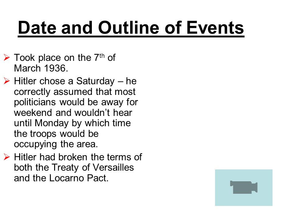 Date and Outline of Events  Took place on the 7 th of March 1936.