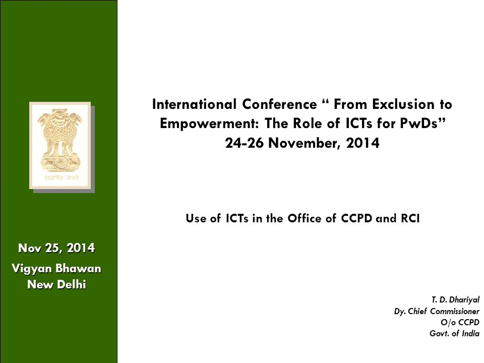 """1 Nov 25, 2014 Vigyan Bhawan New Delhi International Conference """" From Exclusion to Empowerment: The Role of ICTs for PwDs"""" 24-26 November, 2014 Use o"""