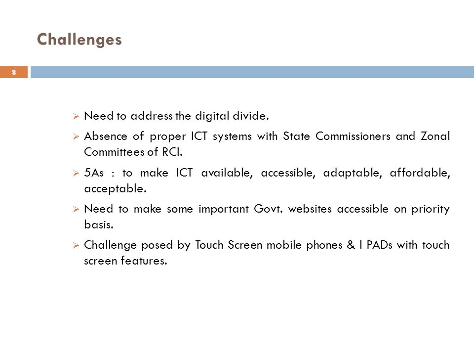 Challenges  Need to address the digital divide.