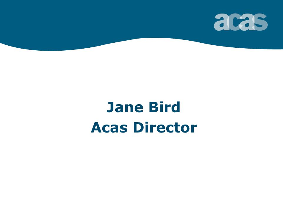 Jane Bird Acas Director