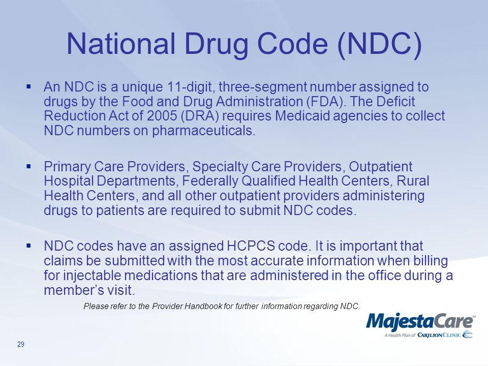 29 National Drug Code (NDC)  An NDC is a unique 11-digit, three-segment number assigned to drugs by the Food and Drug Administration (FDA). The Defic
