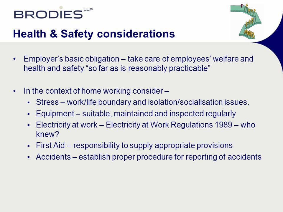 """Health & Safety considerations Employer's basic obligation – take care of employees' welfare and health and safety """"so far as is reasonably practicabl"""