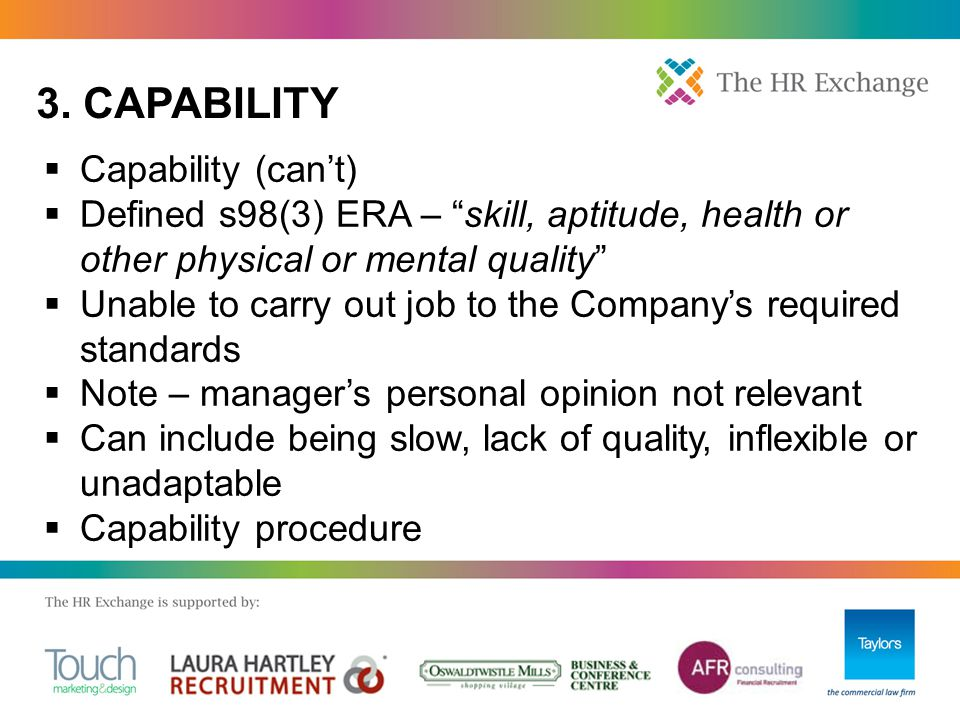 """ Capability (can't)  Defined s98(3) ERA – """"skill, aptitude, health or other physical or mental quality""""  Unable to carry out job to the Company's r"""