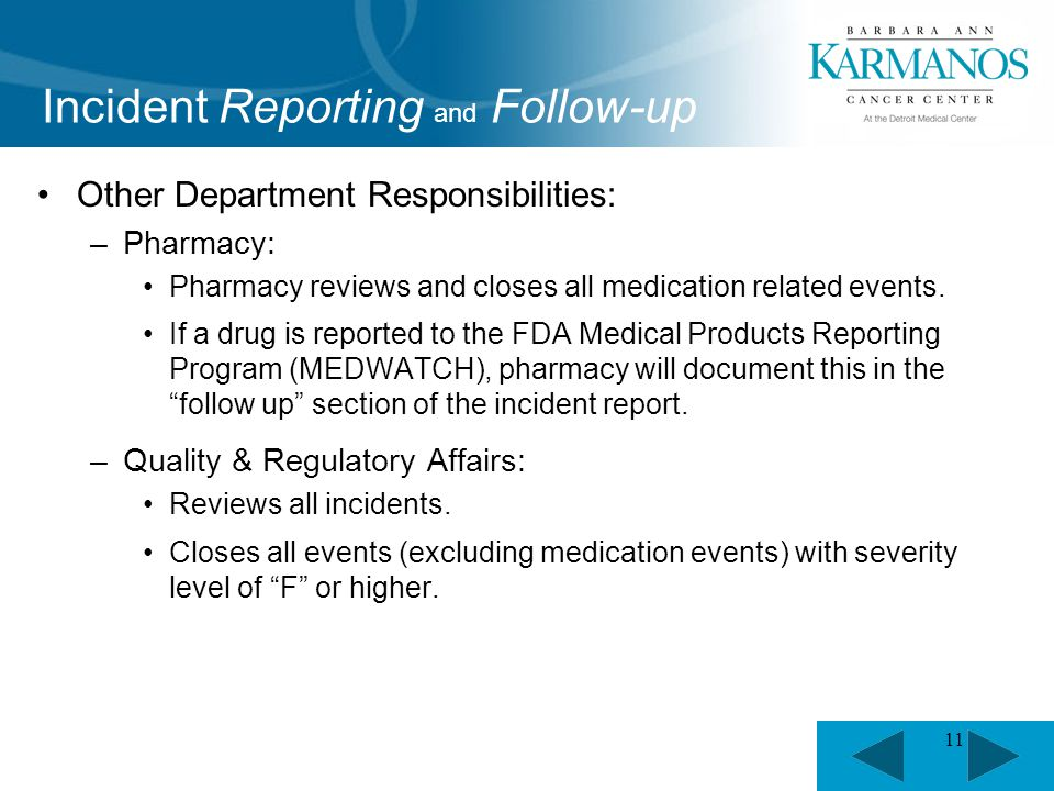11 Other Department Responsibilities: –Pharmacy: Pharmacy reviews and closes all medication related events.