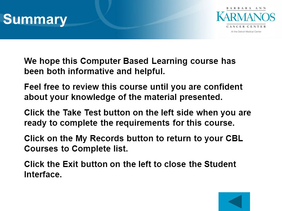 16 We hope this Computer Based Learning course has been both informative and helpful.