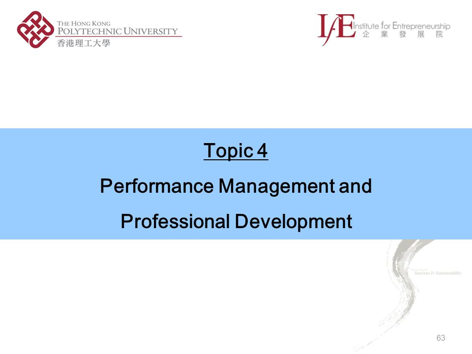 Topic 4 Performance Management and Professional Development 63