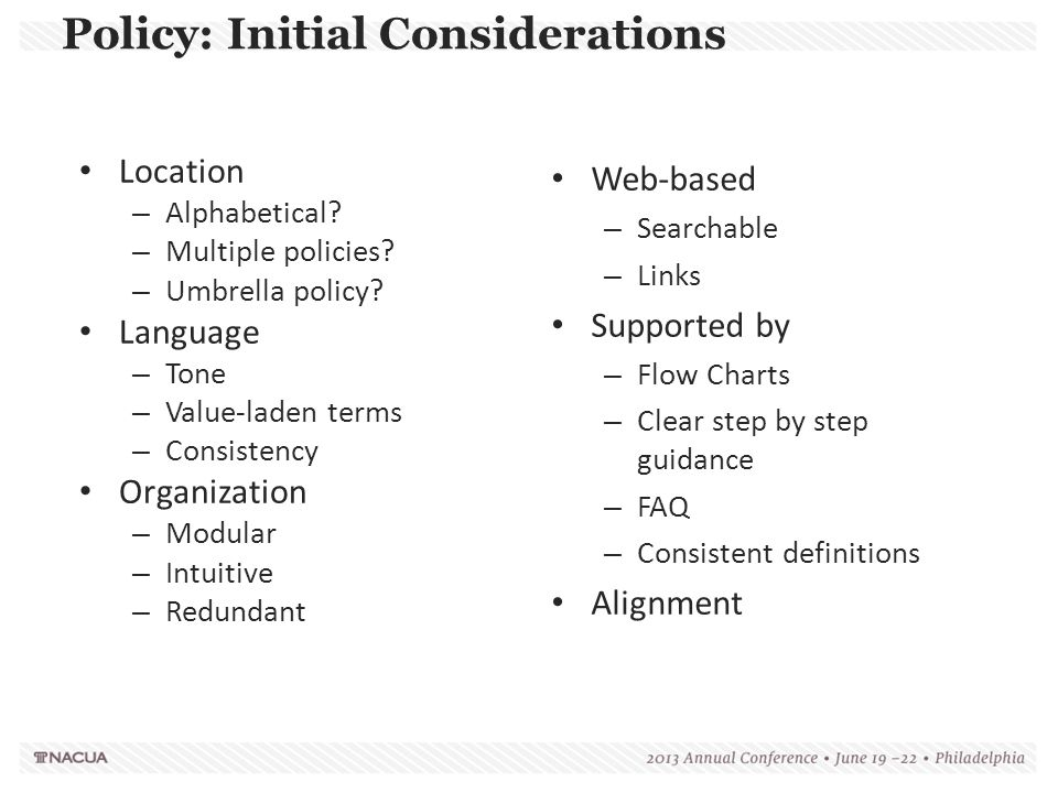 Web-based – Searchable – Links Supported by – Flow Charts – Clear step by step guidance – FAQ – Consistent definitions Alignment Policy: Initial Consi