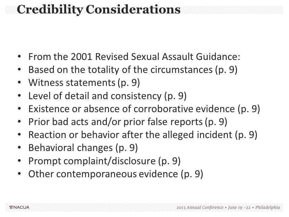 Credibility Considerations From the 2001 Revised Sexual Assault Guidance: Based on the totality of the circumstances (p. 9) Witness statements (p. 9)