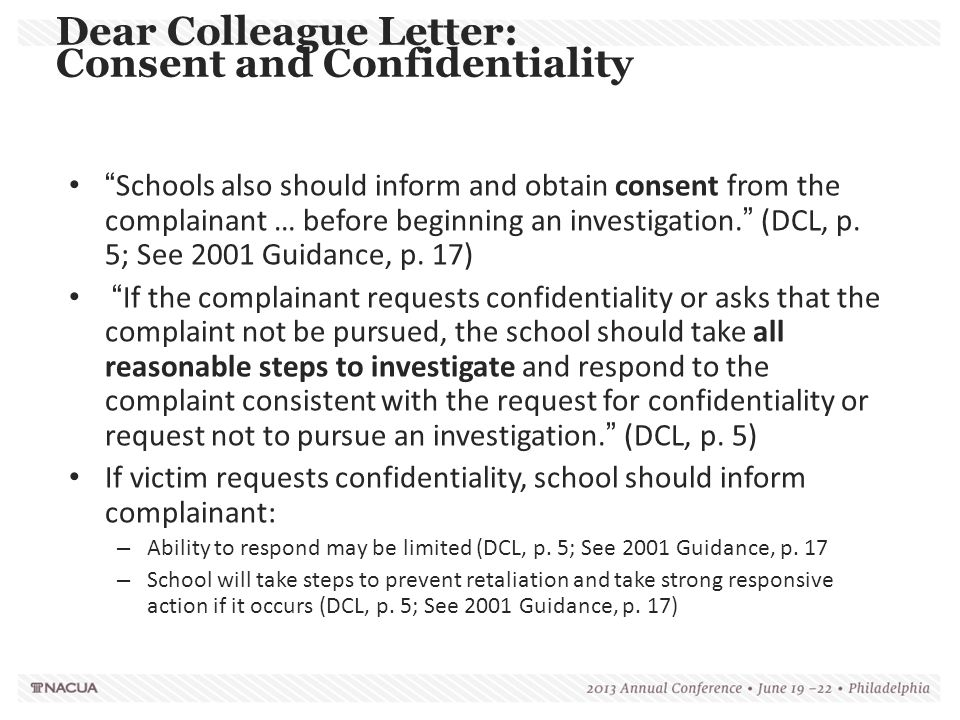 """Dear Colleague Letter: Consent and Confidentiality """"Schools also should inform and obtain consent from the complainant … before beginning an investiga"""