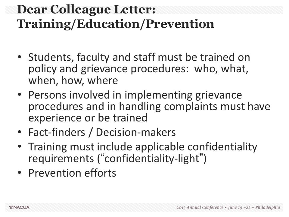 Dear Colleague Letter: Training/Education/Prevention Students, faculty and staff must be trained on policy and grievance procedures: who, what, when,
