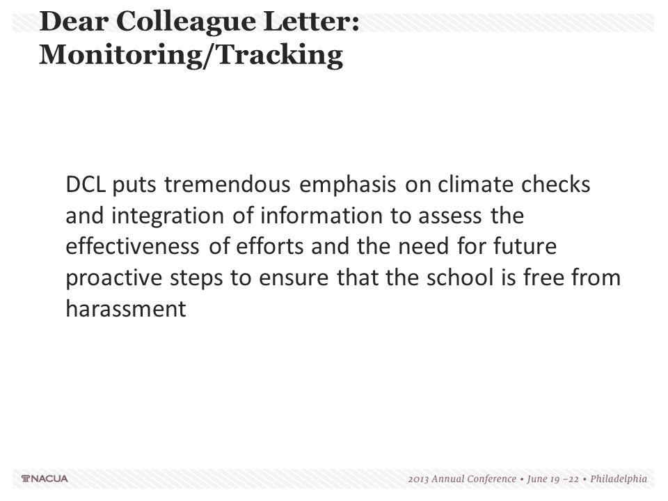 Dear Colleague Letter: Monitoring/Tracking DCL puts tremendous emphasis on climate checks and integration of information to assess the effectiveness o