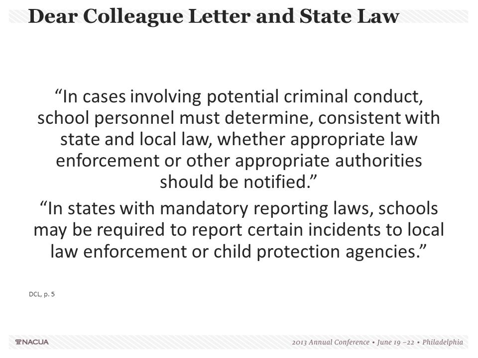 """Dear Colleague Letter and State Law """"In cases involving potential criminal conduct, school personnel must determine, consistent with state and local l"""