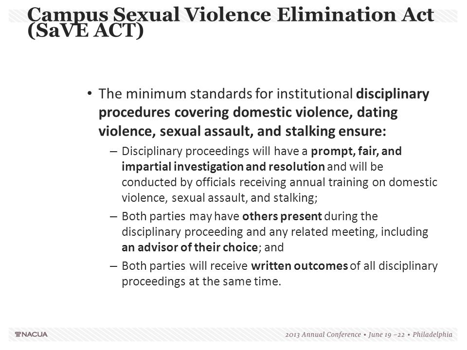 Campus Sexual Violence Elimination Act (SaVE ACT) The minimum standards for institutional disciplinary procedures covering domestic violence, dating v