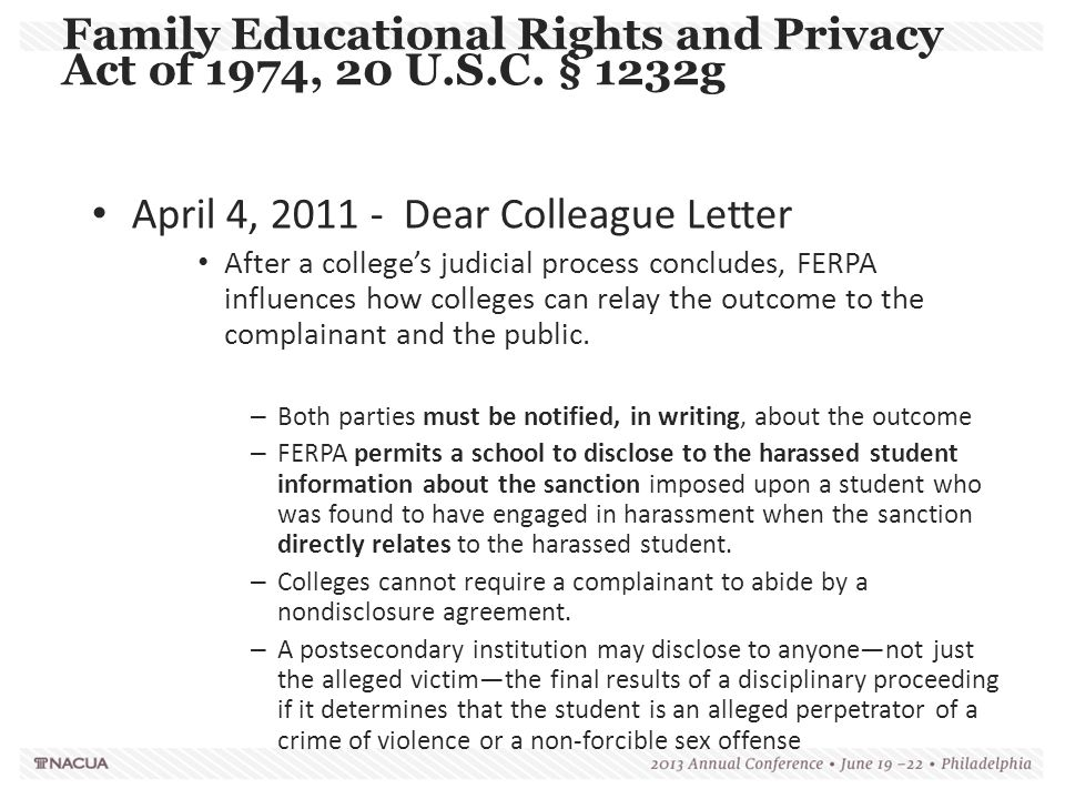 Family Educational Rights and Privacy Act of 1974, 20 U.S.C. § 1232g April 4, 2011 - Dear Colleague Letter After a college's judicial process conclude