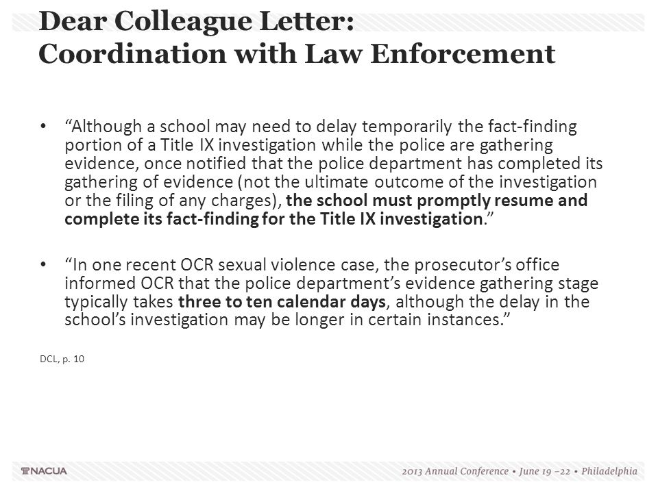"""Dear Colleague Letter: Coordination with Law Enforcement """"Although a school may need to delay temporarily the fact-finding portion of a Title IX inves"""