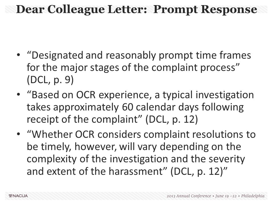 """Dear Colleague Letter: Prompt Response """"Designated and reasonably prompt time frames for the major stages of the complaint process"""" (DCL, p. 9) """"Based"""