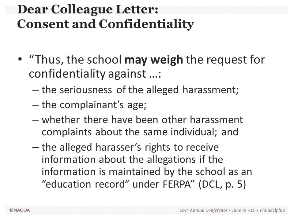 """Dear Colleague Letter: Consent and Confidentiality """"Thus, the school may weigh the request for confidentiality against …: – the seriousness of the all"""