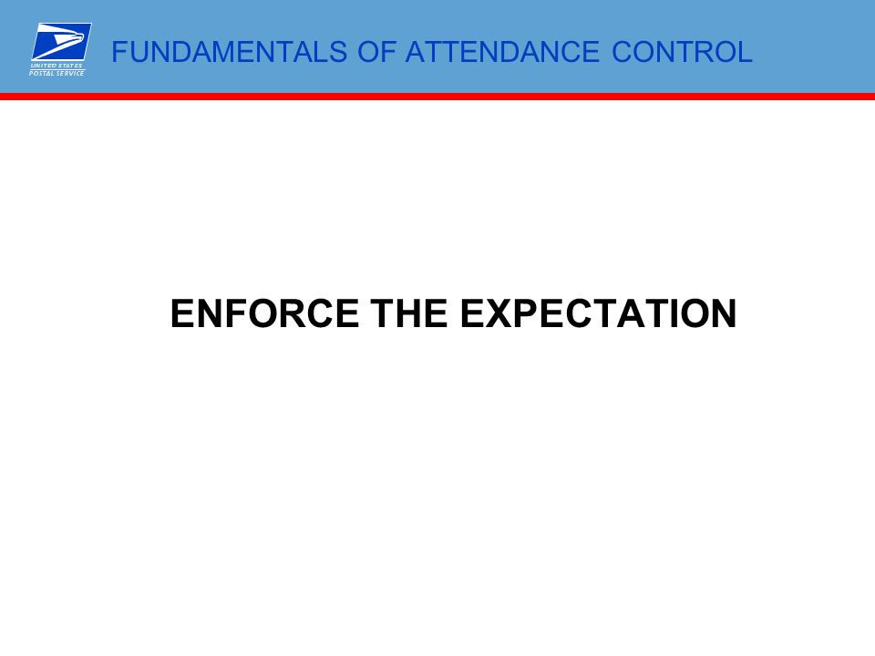 FUNDAMENTALS OF ATTENDANCE CONTROL ENFORCE THE EXPECTATION