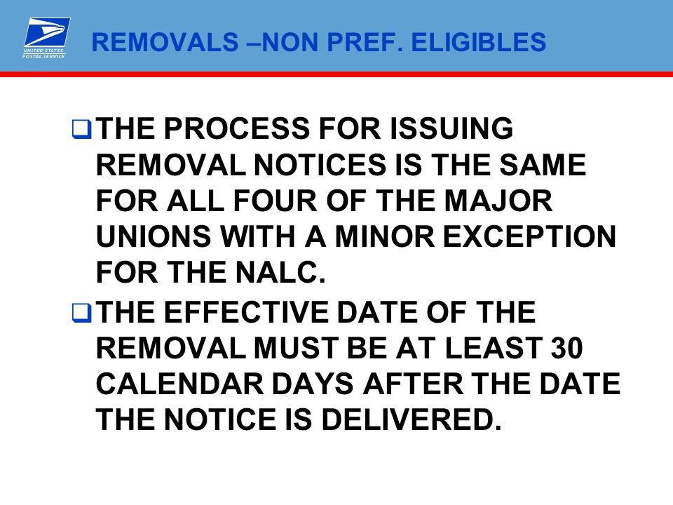 REMOVALS –NON PREF. ELIGIBLES  THE PROCESS FOR ISSUING REMOVAL NOTICES IS THE SAME FOR ALL FOUR OF THE MAJOR UNIONS WITH A MINOR EXCEPTION FOR THE NA