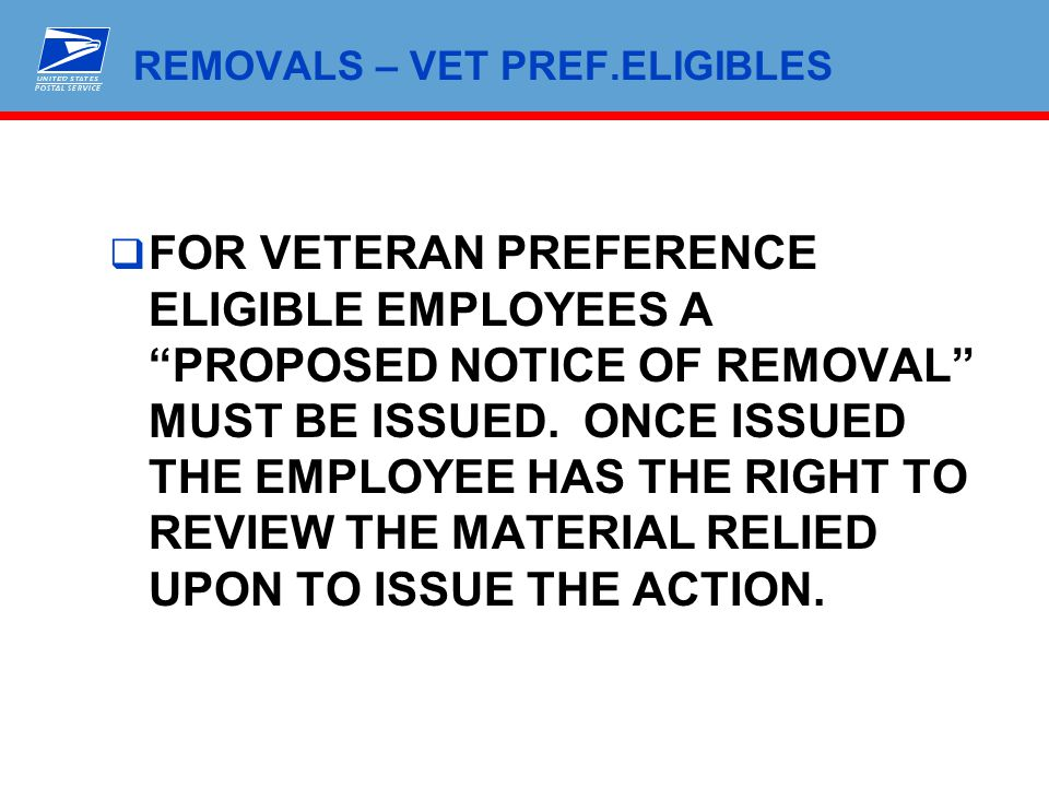 """REMOVALS – VET PREF.ELIGIBLES  FOR VETERAN PREFERENCE ELIGIBLE EMPLOYEES A """"PROPOSED NOTICE OF REMOVAL"""" MUST BE ISSUED. ONCE ISSUED THE EMPLOYEE HAS"""
