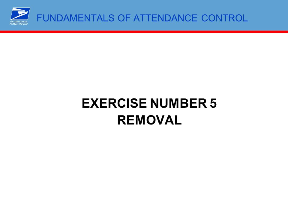 FUNDAMENTALS OF ATTENDANCE CONTROL EXERCISE NUMBER 5 REMOVAL