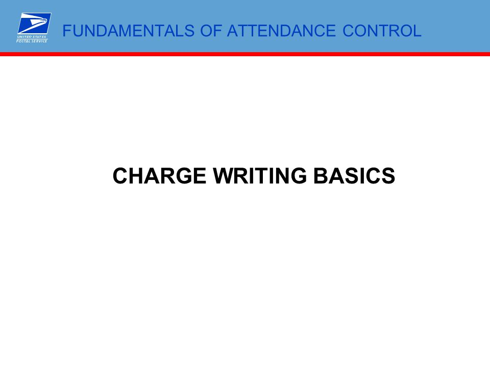 FUNDAMENTALS OF ATTENDANCE CONTROL CHARGE WRITING BASICS